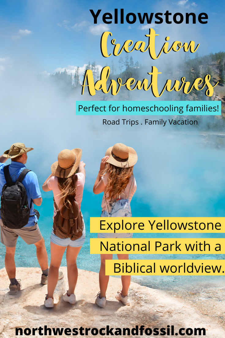 Yellowstone-Creation-Adventures-Homeschool-Family-Geology-for-kids-biblical-worldview-roadtrips-family-vacation